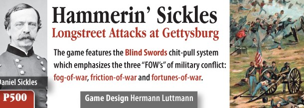 "GMT places ""Hammerin' Sickles: Longstreet Attacks at Gettysburg"" on their P 500 list"