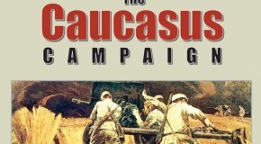 "GMT's ""The Caucasus Campaign"" – A Boardgaming Way Review"