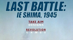 "Revolution Games releases ""Last Battle: Ie Shima, 1945"" and ""The Siege of Orgun, Afghanistan 1983"""