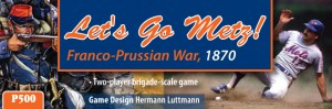 """GMT's """"At Any Cost: Metz 1870"""" is at the printer!"""