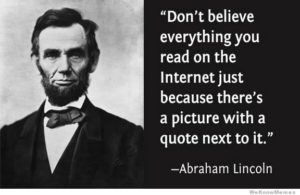 As Abraham Lincoln Famously Said