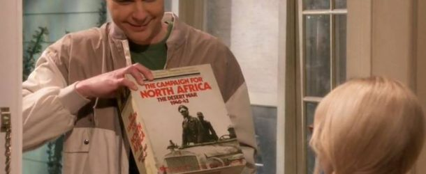"""Campaign for North Africa"" on Big Bang Theory"