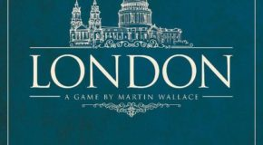 "Martin Wallace's ""London"" – Second Edition: A Boardgaming Way Review"