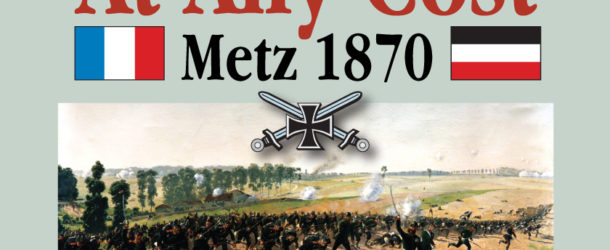 At Any Cost: Metz 1870 – Session 2, Part IV – Gorze Road/Rezonville/Flavigny
